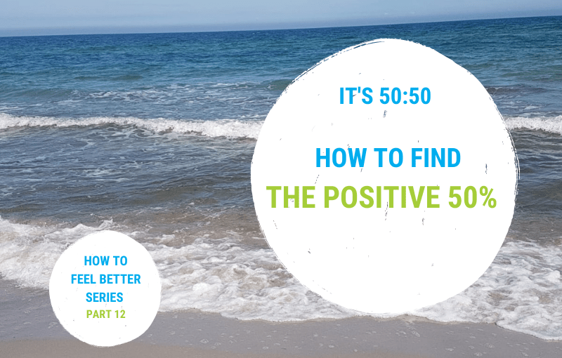 How we can balance the negative in our life with the positive – and feel better
