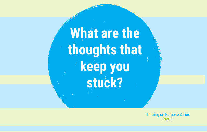 How to replace a limiting thought that keeps us stuck