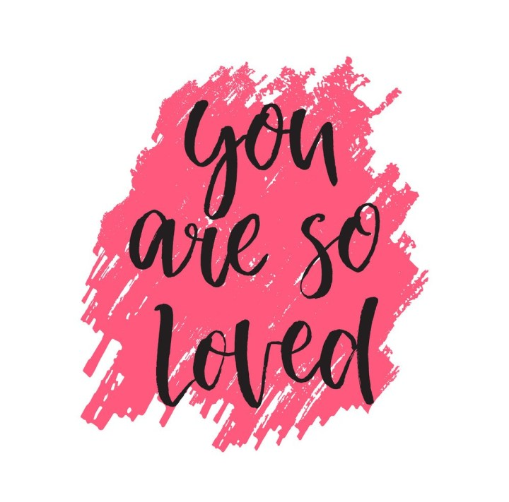 You Are So Loved