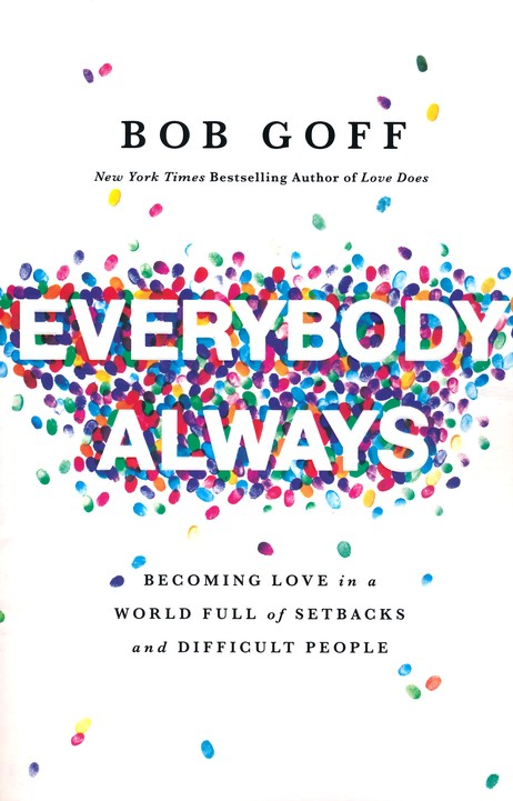 Everybody, Always~Bob Goff (BOOK REVIEW)