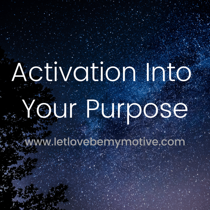 Activation Into Your Purpose