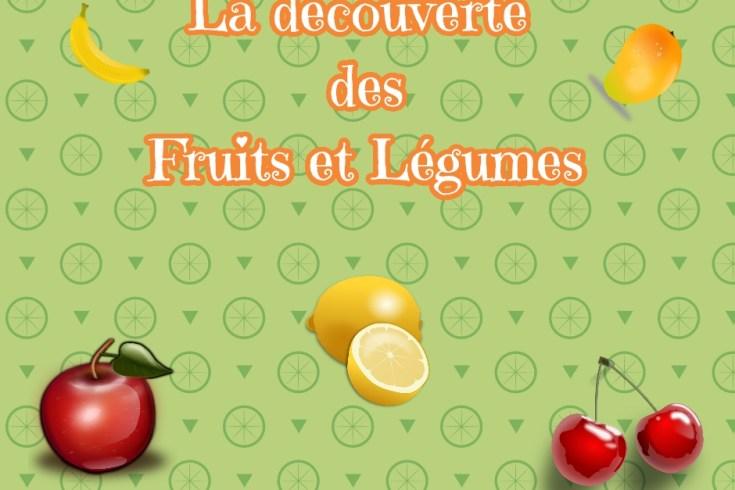 Le top des testeuses La découverte des fruits et légumes Conseils Conseils et astuces de maman