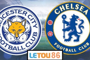 Soi kèo Leicester City - Chelsea 19h30' 01/02/2020