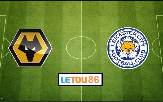 Soi kèo Wolverhampton - Leicester City 03h00' 15/02/2020
