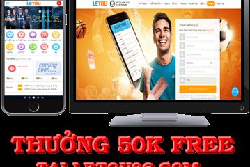 Letou tặng 50k Free Bet để cá cược thử