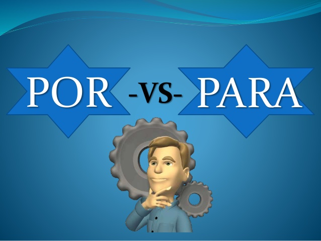 Οι Προθέσεις Por και Para στα Iσπανικα