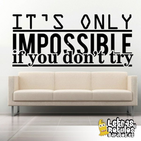 It´s only imposible