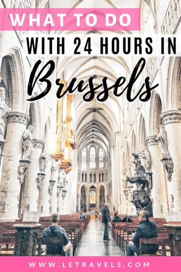 What to do with one day in Brussels | You can see most sites in Brussels in one day | Here's how to plan your quick Brussels trip | #brussels #belgium #travelguide #onedayguide