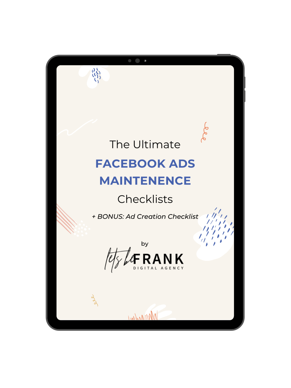facebook ads maintenence checklist by lets be frank digital