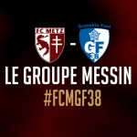 FC Metz – Grenoble Foot 38 : Le groupe grenat