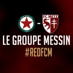 Red Star – FC Metz : Le groupe messin