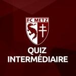 Quiz sur le FC Metz – Intermédiaire ! Testez vos connaissances