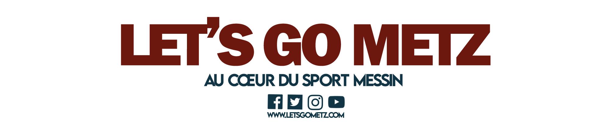 Let's Go Metz – Au cœur du sport messin