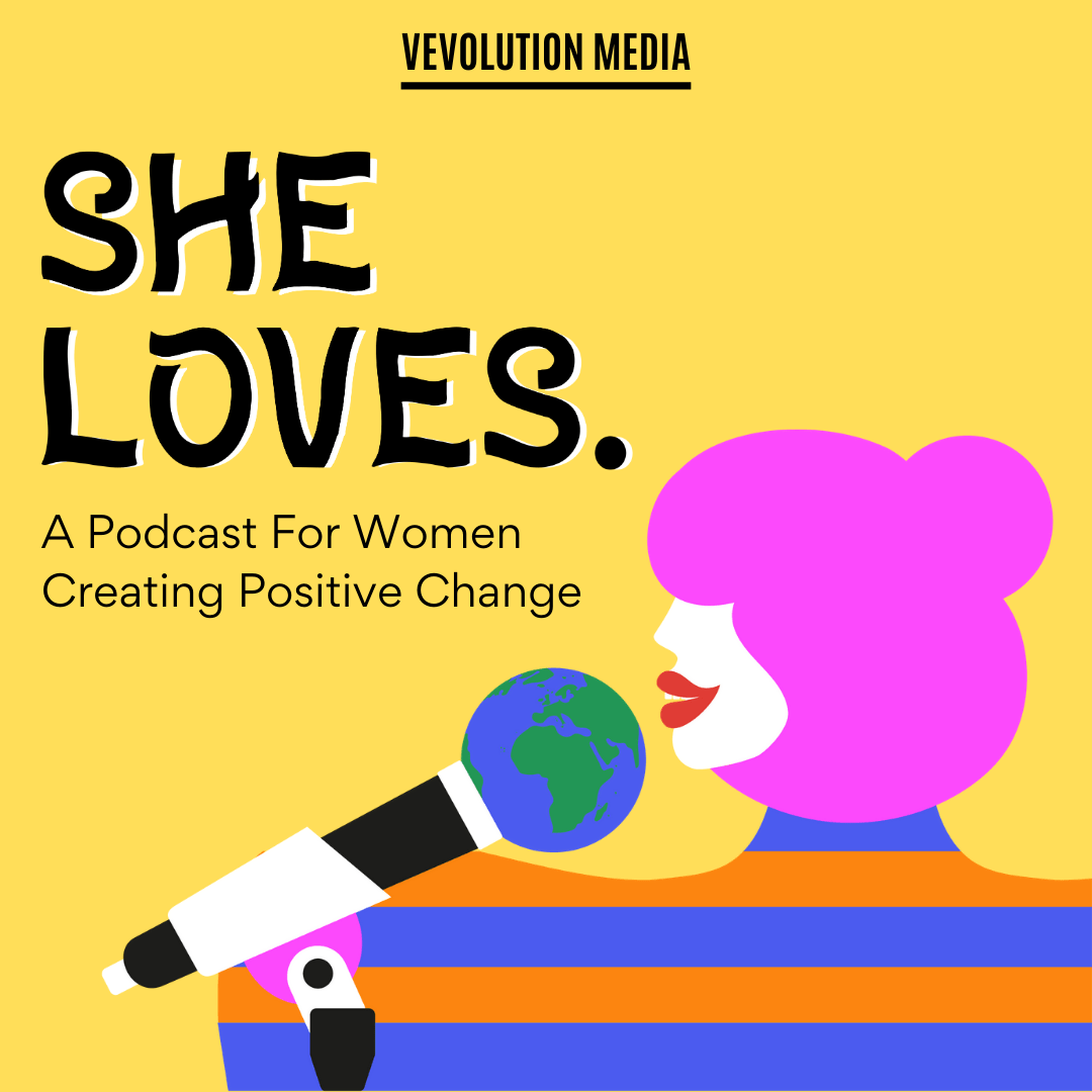 New Podcast from the team at Vevolution – She Loves.
