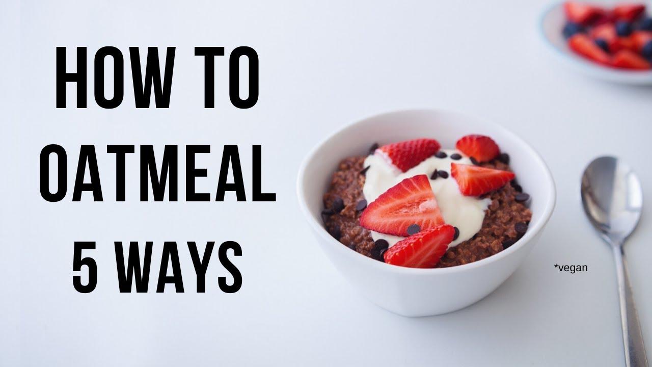 Want 5 ways to cook vegan oatmeal?