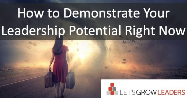 How to Demonstrate Your Leadership Potential Right Now