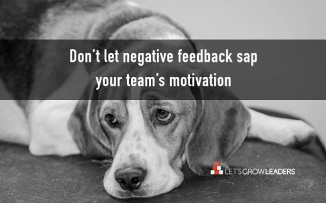 Don't let negative feedback sap your team's motivation
