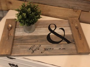 Farmhouse Tray - & Life Goes On