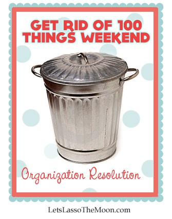 Get Rid of 100 Things Weekend *I am so doing this