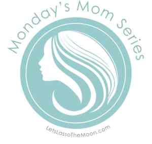 Monday's Mom Series | Let's Lasso the Moon