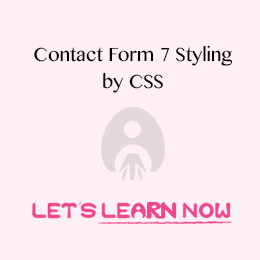 Contact Form 7 Styling by CSS - Lets learn now