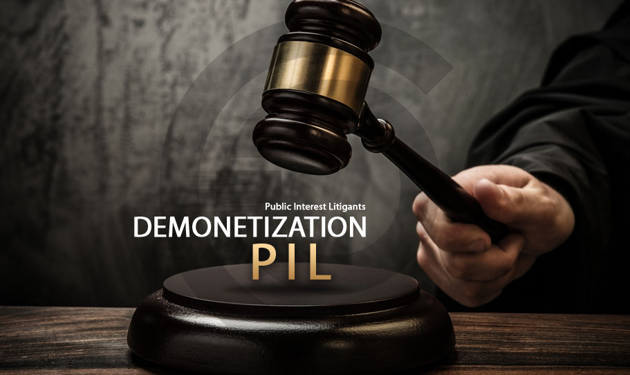 Demonetization versus Public Interest Litigants