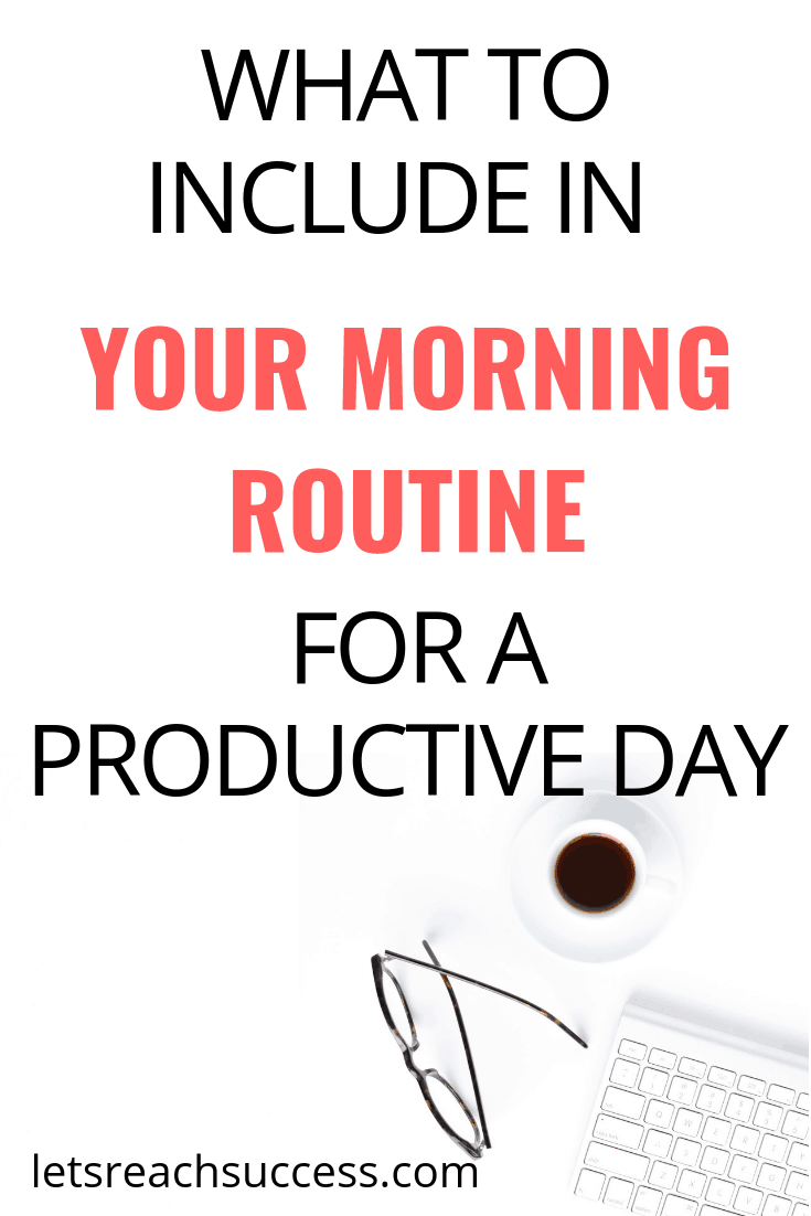 I believe that one of the best ways to be super productive is to have a great morning routine. Check out what you can include in it. #morningroutine #morninghabits #morningritual