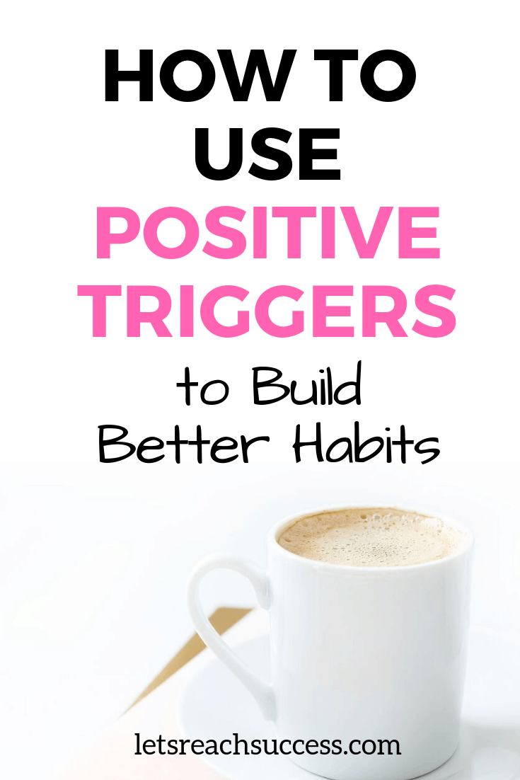 Most of the things you do daily trigger other behaviors. To build better habits, you'll need to create positive triggers. Here's how: #buildbetterhabits #healthyhabits