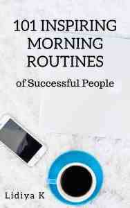 101 Inspiring Morning Routines of Successful People