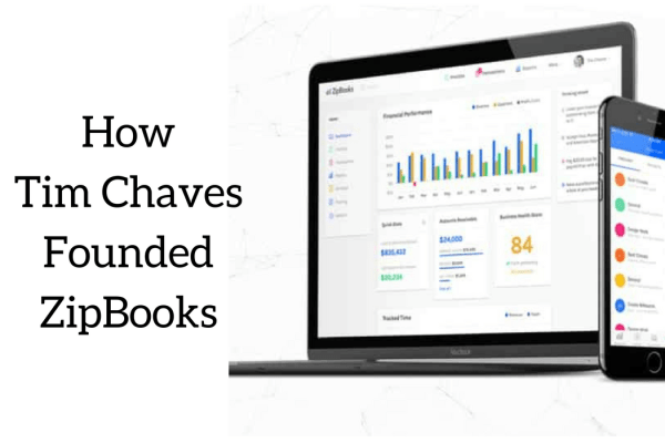 How Tim Chaves, CEO and Founder of ZipBooks, Transformed Accounting Software for Small Business Owners