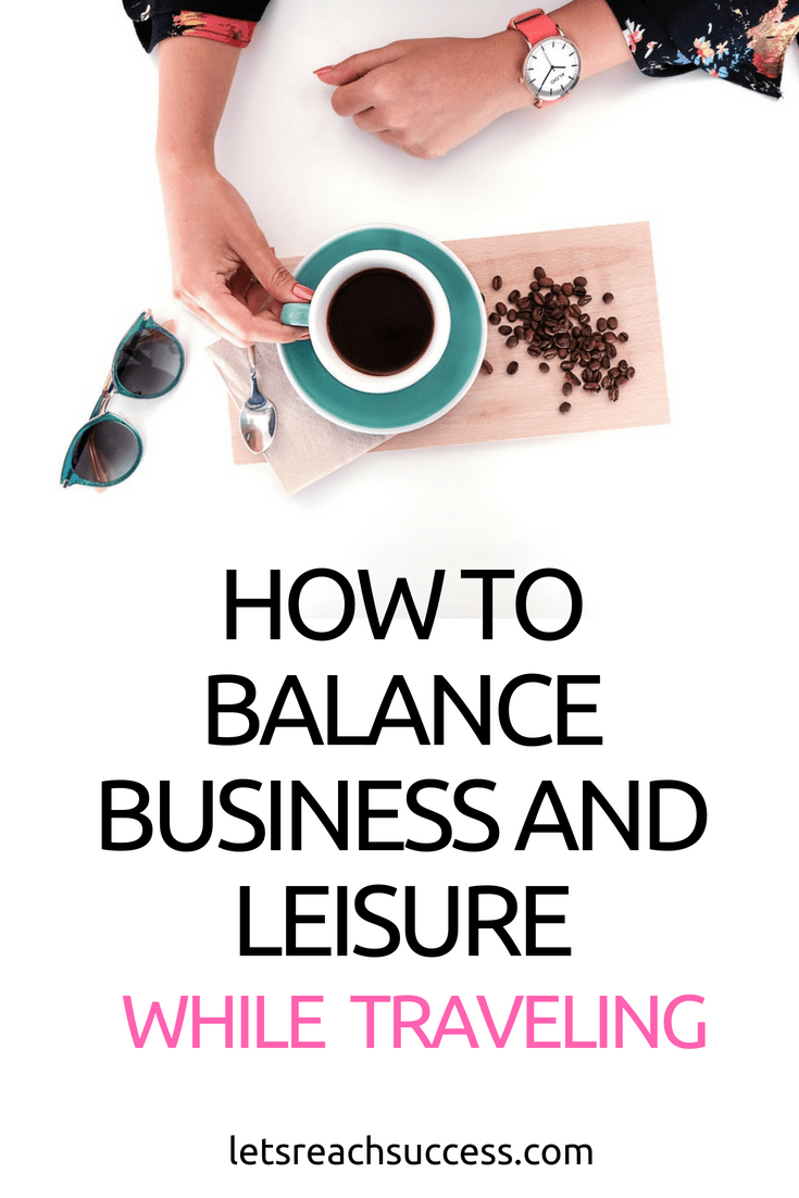"""Entrepreneurs and employees are always on the go. It can be hard to balance business and leisure while traveling. Here's how to do """"bleisure"""" right: #businessandleisure #businesstrip #workandtravel #travelhacks"""