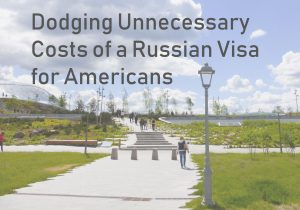 Dodging Unnecessary Costs of a Russian Visa for Americans