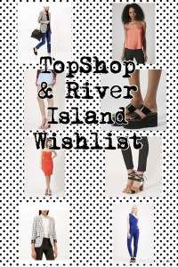 Topshop & River Island Wishlist