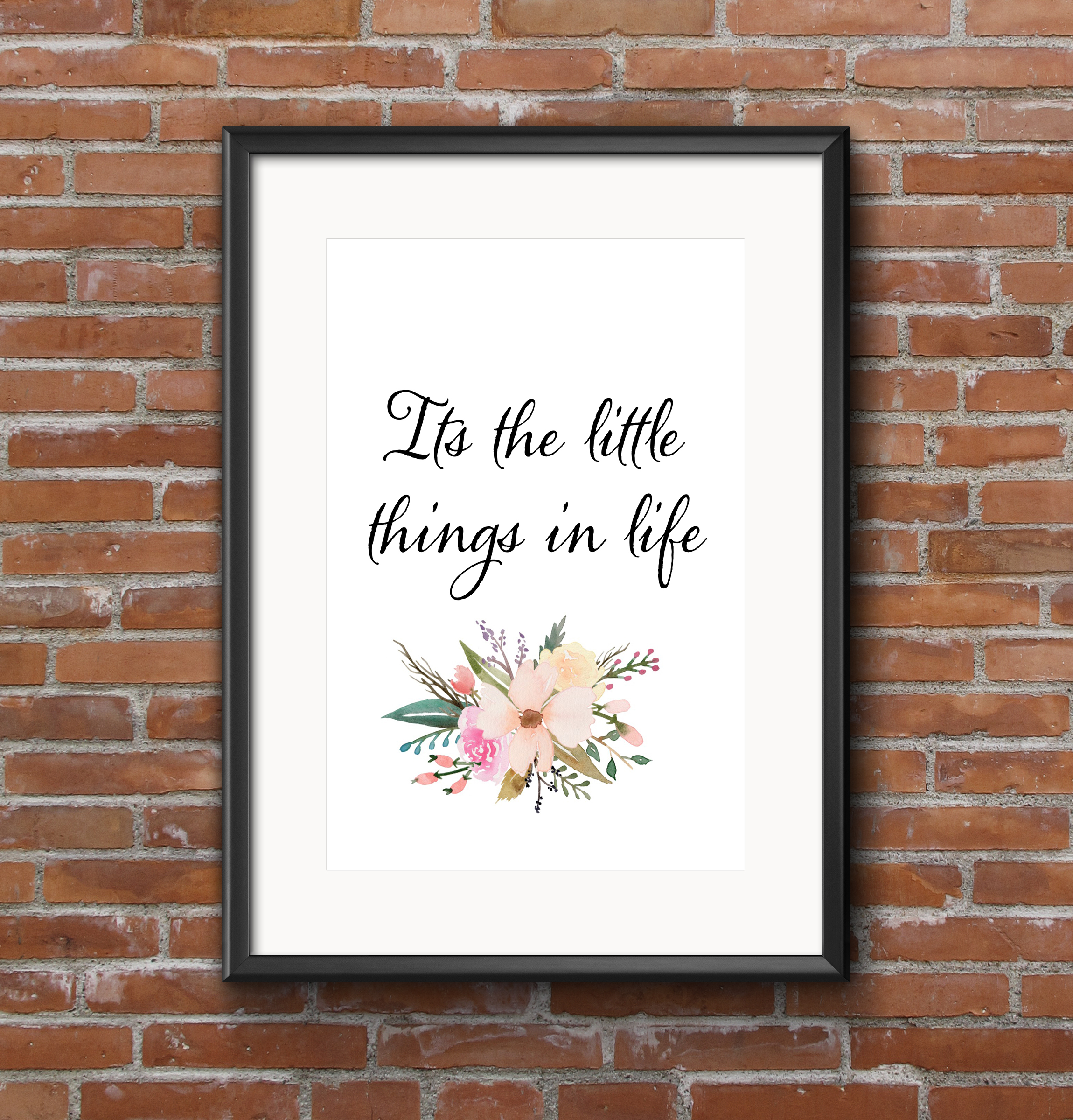 Its the little things in life framed