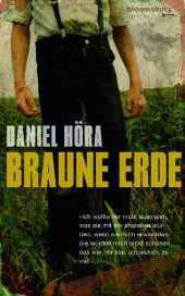 Daniel Höra Roman braune Erde Artamanen
