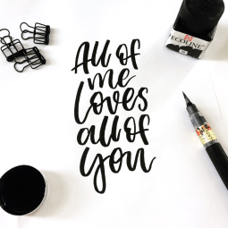 All of me loves all of you -lettering by martina johanna