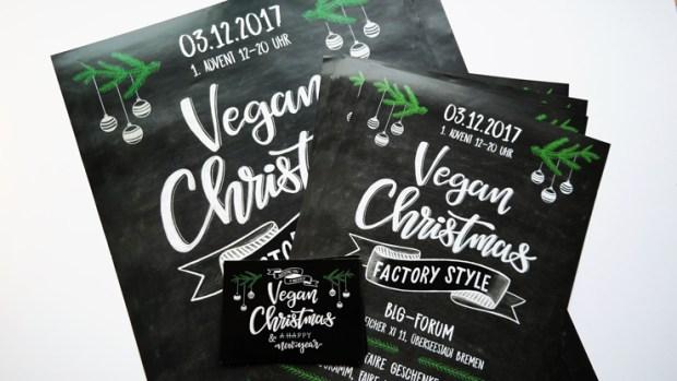 Poster fuer: 3.Dezember - Vegan Christmas Factory Style - der erste vegane Weihnachtsmarkt in Bremen - Kreide Lettering Workshop mit Martina Johanna