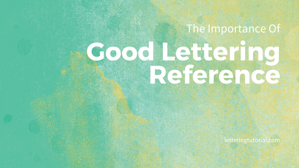 The Importance Of Good Lettering Reference
