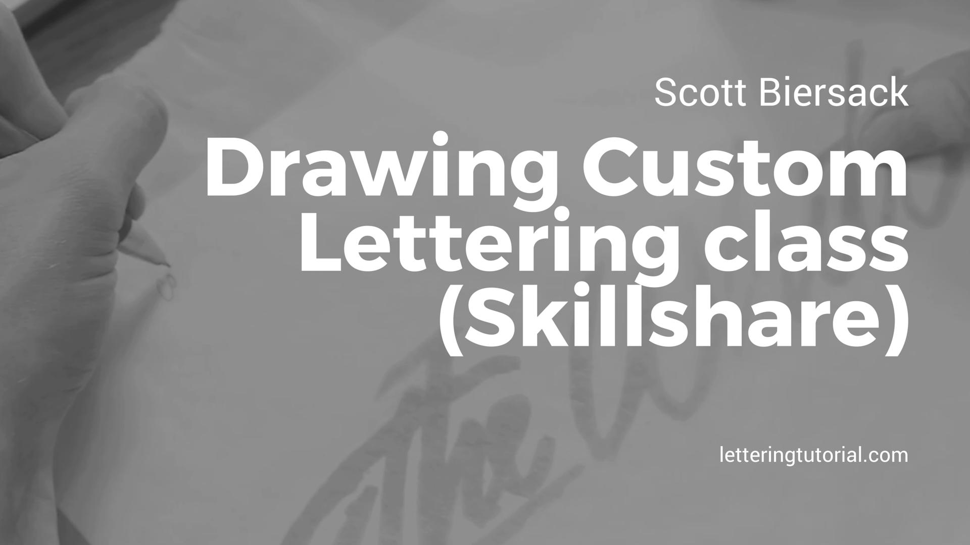 Scott Biersack Drawing Custom Lettering (Skillshare) - Lettering Tutorial