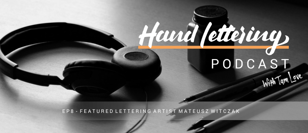 Hand Lettering Podcast EP8 - Lettering Tutorial