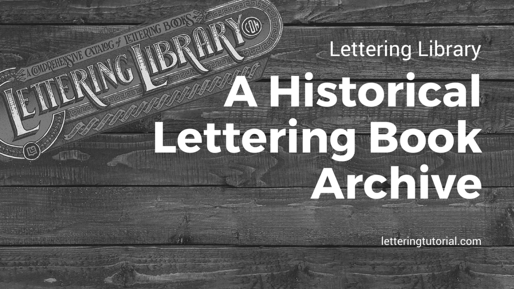 Lettering Library A Historical Lettering Book Archive - Lettering Tutorial
