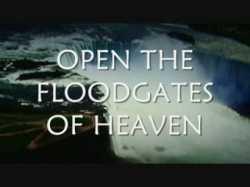 open the flood gates