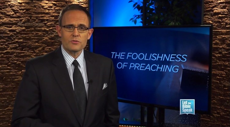 The Foolishness Of Preaching (The Text) - LET THE BIBLE SPEAK TV with Kevin Presley