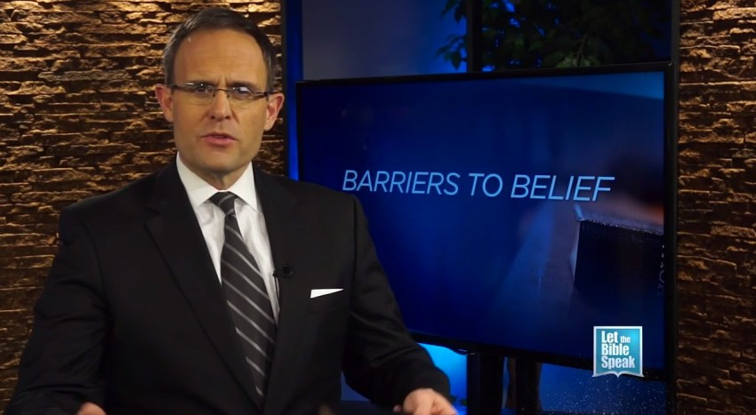Barriers To Belief (The Text) - LET THE BIBLE SPEAK TV with Kevin Presley
