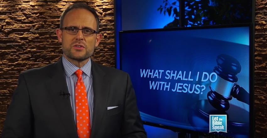 What Shall I Do With Jesus? (The Text) - LET THE BIBLE SPEAK TV with Kevin Presley