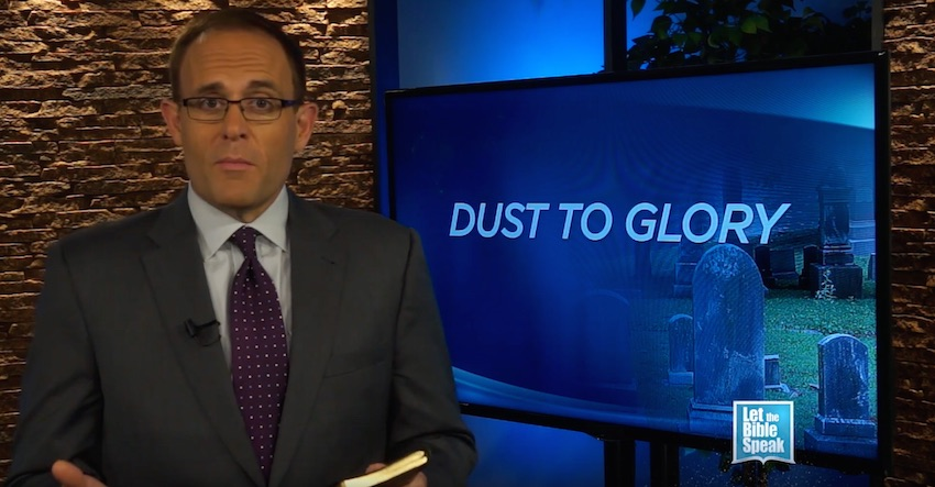 Dust To Glory (The Text) - LET THE BIBLE SPEAK TV with Kevin Presley