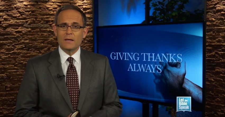 Giving Thanks Always - LET THE BIBLE SPEAK TV