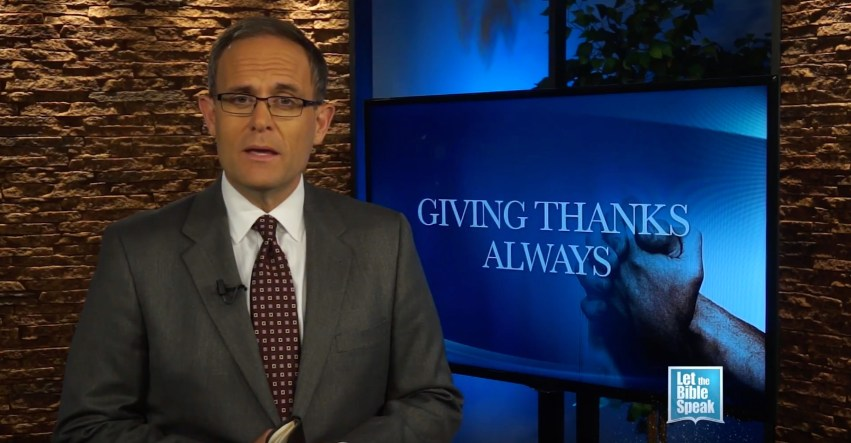 Giving Thanks Always - LET THE BIBLE SPEAK TV