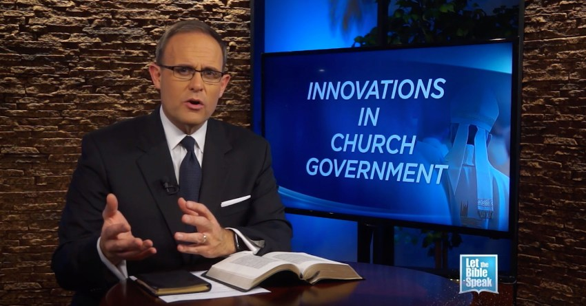 Innovations And Church Government - LET THE BIBLE SPEAK TV with Kevin Presley