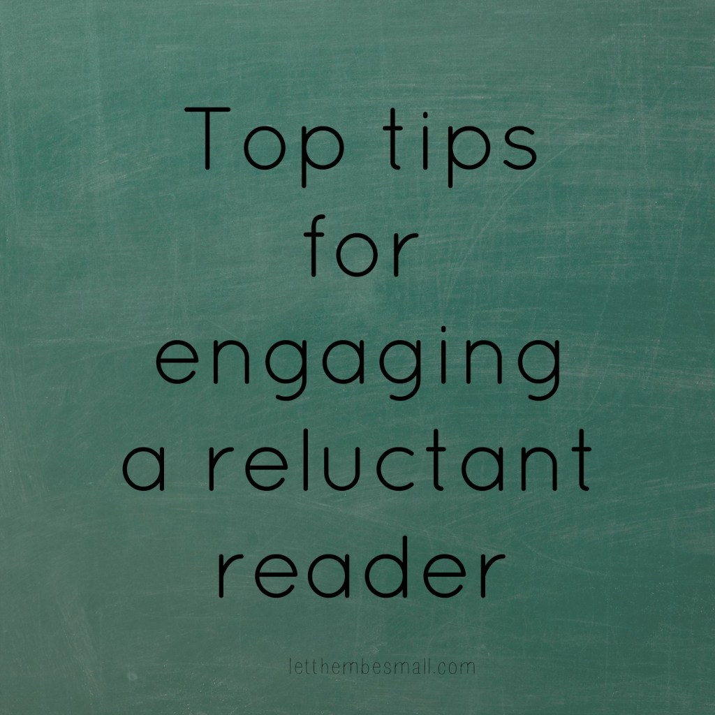 Tips for engaging a reluctant reader